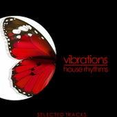 Vibrations (House Rhythms) by Various Artists