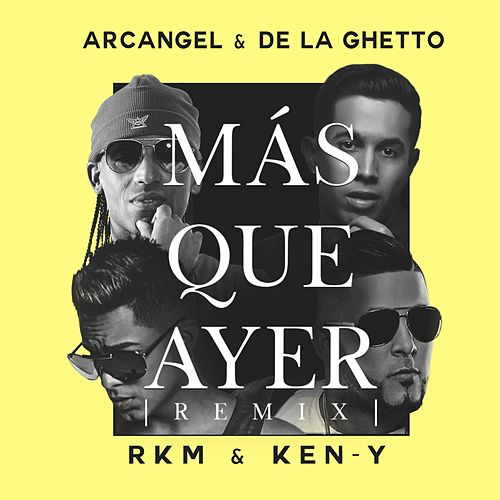 Mas Que Ayer (Remix) [feat. Rkm & Ken-Y] de Arcangel