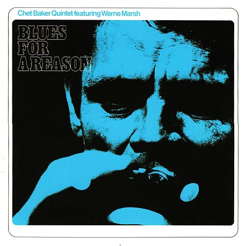 Blues for a Reason (feat. Warne Marsh) by Chet Baker