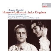 Ostrčil: Jack's Kingdom by Prague Radio Symphony Orchestra