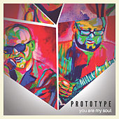 You Are My Soul by PROTOTYPE