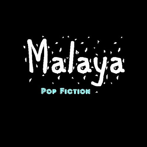 Pop Fiction by Malaya