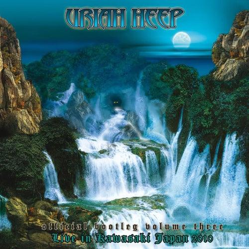 Official Bootleg Volume Three - Live in Kawasaki, Japan 2010 by Uriah Heep