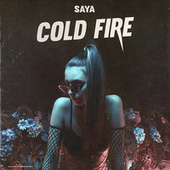 Cold Fire by Saya