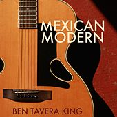 Mexican Modern by Ben Tavera King