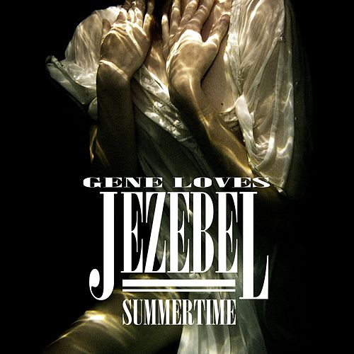 Summertime by Gene Loves Jezebel