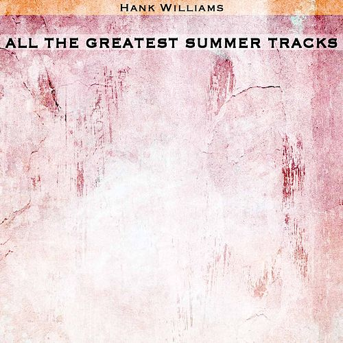 All the Greatest Summer Tracks de Hank Williams