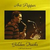 Art Pepper Golden Tracks (All Tracks Remastered) by Art Pepper