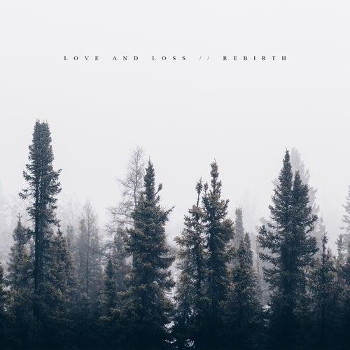 Love and Loss / / Rebirth by Mattia Cupelli