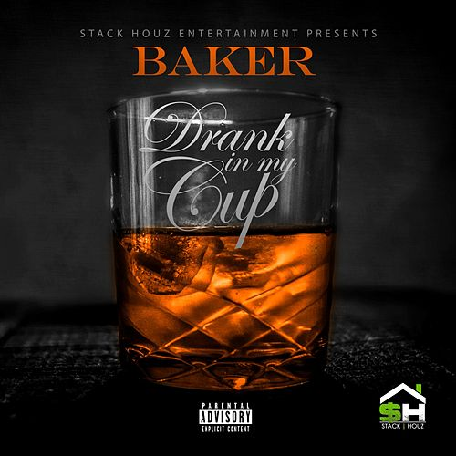 Drank in My Cup by Baker