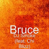 DJ Smoke (feat. Chi Blizz) by Bruce
