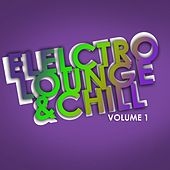 Electro Lounge & Chill, Vol. 01 by Various Artists