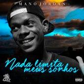 Nada Limita Meus Sonhos by Mano Jordan