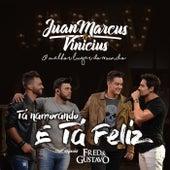 Tá Namorando e Tá Feliz by Juan Marcus & Vinícius