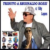Tributo a Reginaldo Rossi by Edy Lopes