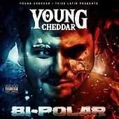 Bi-Polar by Young Cheddar