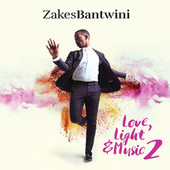 Love, Light & Music 2 by Zakes Bantwini