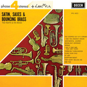 Satin, Saxes & Bouncing Brass by Ted Heath