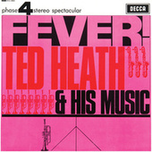 Fever by Ted Heath
