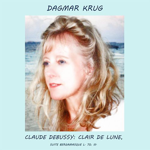 Claude Debussy: Clair de Lune, Suite Bergamasque L. 75: III. by Dagmar Krug