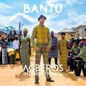 Agberos International by Bantu