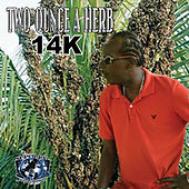 Two Ounce a Herb by 14K