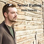 Never Failing by Justin Sawatzky