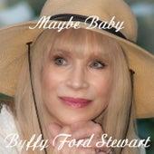 Maybe Baby by Buffy Ford Stewart