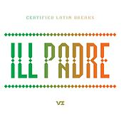 Certified Latin Breaks, Vol. 1 by ILL Padre