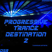 Progressive Trance Destination, Vol. 2 by Various Artists
