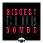Biggest Club Bombs, Vol. 2 by Various Artists