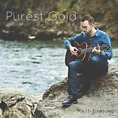 Purest Gold by Keith Birdsong