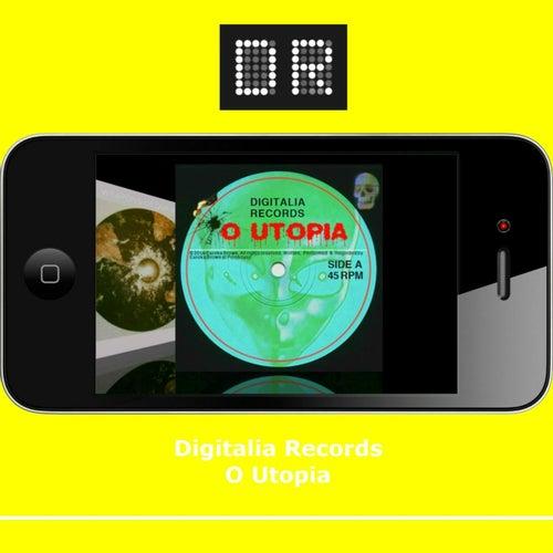 O Utopia by Digitalia Records