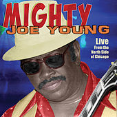 Live From The North Side Of Chicago by Mighty Joe Young