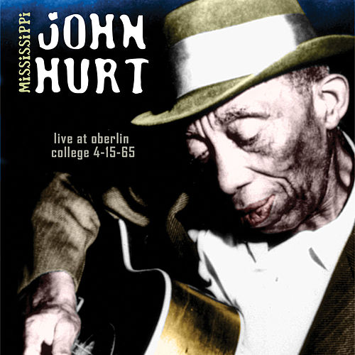 Live At Oberlin College by Mississippi John Hurt