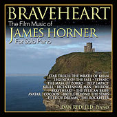 Braveheart: The Film Music Of James Horner For Solo Piano by Dan Redfeld