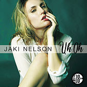 Uh Oh by Jaki Nelson