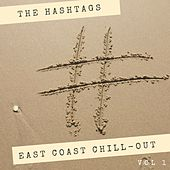 East Coast Chill-Out, Vol. 1 von Hashtags