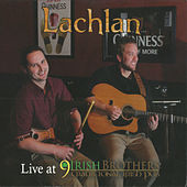 Live At 9 Irish Brothers by Lachlan