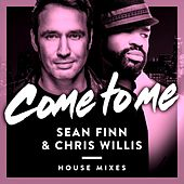 Come to Me (House Mixes) by Sean Finn