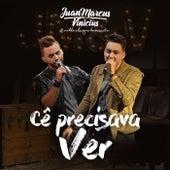 Cê Precisava Ver by Juan Marcus & Vinícius