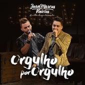 Orgulho por Orgulho by Juan Marcus & Vinícius