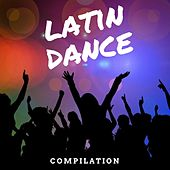 Latin Dance Compilation by Various Artists