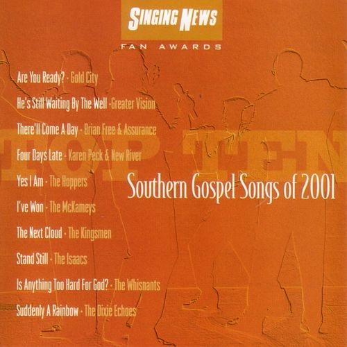 Play & Download Singing News Fan Awards: Top Ten Southern Gospel Songs of 2001 by Various Artists | Napster