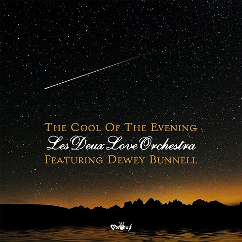 The Cool of the Evening (feat. Dewey Bunnell) by Les Deux Love Orchestra