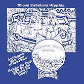 Anthems for the Microbus: Songs to Get You from There to Hear by Those Fabulous Hippies