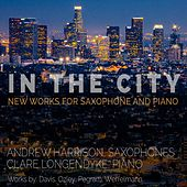 In the City: New Works for Saxophone and Piano by Andrew Harrison