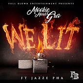 We Lit (feat. Jazze Pha) by Mookie Mardi Gra