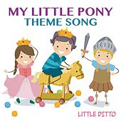 My Little Pony Theme Song by Little Ditto