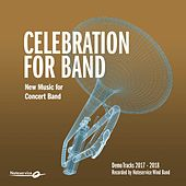 Celebration for Band - New Music for Concert Band - Demo Tracks 2017-2018 von Various Artists